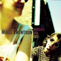 MIKEL ERENTXUN El Abrazo Del Erizo