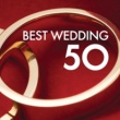 Various Artists 50 Best Wedding