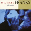 Michael Franks Blue Pacific