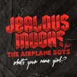 Jealous Much? What's Your Name Girl? (Remixes)