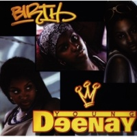 Young Deenay Birth -Intro