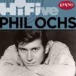 Phil Ochs Rhino Hi-Five: Phil Ochs