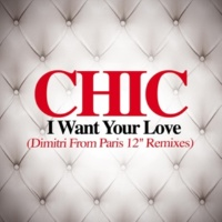 Chic I Want Your Love (Dimitri From Paris Drama Solo Remix)