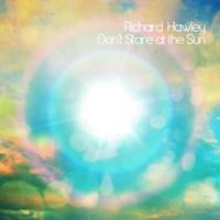 Richard Hawley Don't Stare At the Sun