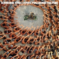 Someone Still Loves You Boris Yeltsin Cardinal Rules (Bonus Track)