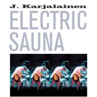 J. Karjalainen Electric Sauna Hullun laulu