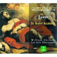 "William Christie & Les Arts Florissants Landi : Il Sant'Alessio : Act 3 ""Dovunque io voglo is ciglio"" [Adrasto, Chorus, Nuntio]"
