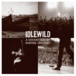 Idlewild A Distant History: Rarities 1997 - 2007