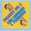 Tião Carreiro & Pardinho Pagodes (Volume 2)