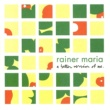 Rainer Maria A Better Version Of Me
