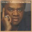 Stanley Turrentine Betcha