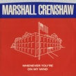 Marshall Crenshaw Whenever You're On My Mind / Jungle Rock [Digital 45]