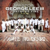 Pastor George Lee III & Fortress Fire We Come This Far By Faith