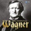 Various Artists The Essential Wagner