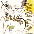 Chaka Khan Life Is A Dance [The Remix Project]
