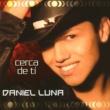 Daniel Luna Que vuelva