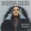 Martha Velez Fiends & Angels