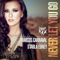 Marcos Carnaval Never Let You Go (feat. Starla Edney) (Radio Mix)