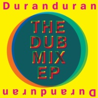 Duran Duran All She Wants Is (US Master Dub;2010 Remastered Version)