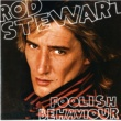 Rod Stewart Foolish Behaviour