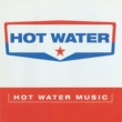 Hot Water Hot Water Music