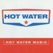 Hot Water Hot Water Music