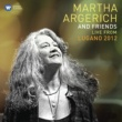 Martha Argerich Martha Argerich and Friends Live from the Lugano Festival 2012