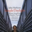Dawn Upshaw John Harbison: Simple Daylight; Words From Paterson
