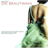"""Daniel Barenboim Busoni : Die Brautwahl : Act 2 """"Aber, aber"""" [Thusman, Albertine, Edmund]"""