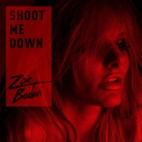 Zoë Badwi Shoot Me Down (Radio Edit)