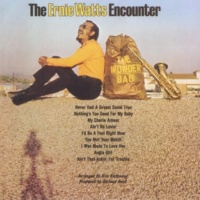 The Ernie Watts Encounter Ain't That Askin' For Trouble