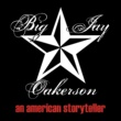 Big Jay Oakerson An American Storyteller