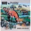 Hard 'n Phirm Horses And Grasses