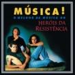 Heróis da Resistência Música!