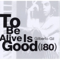 Gilberto Gil It's Good to Be Alive C1985