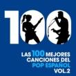 Various Artists Las 100 mejores canciones del Pop Español, Vol. 2