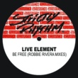 Live Element Be Free (Remixes)