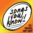 Various Artists Songs You Know:  Ol' Skool Hip Hop