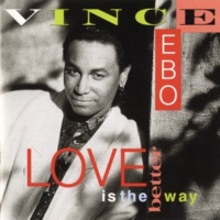 Vince Ebo Love Is The Better Way