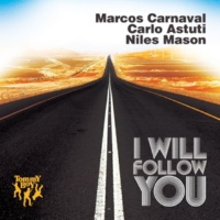 Marcos Carnaval, Carlo Astuti, Niles Mason I Will Follow You (Marcio Vicca Remix)