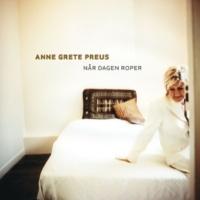 Anne Grete Preus Når dagen roper (2013 Remaster)