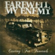 Farewell My Enemy Casting For Funerals