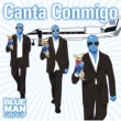 Blue Man Group Canta Conmigo