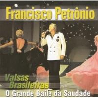 Francisco Petrônio com Chico Moraes e Sua Orquestra and Coro Abismo de Rosas