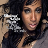 Shaznay Lewis Never Felt Like This Before (Radio Edit)