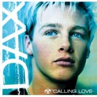 Dax Calling Love (Original Radio Version)