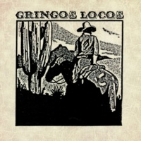 Gringos Locos Bad Luck's Lament