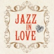 Various Artists 恋するジャズ〜JAZZ IN LOVE
