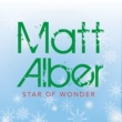 Matt Alber Star Of Wonder