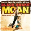 Various Artists Black Snake Moan: Original Motion Picture Soundtrack